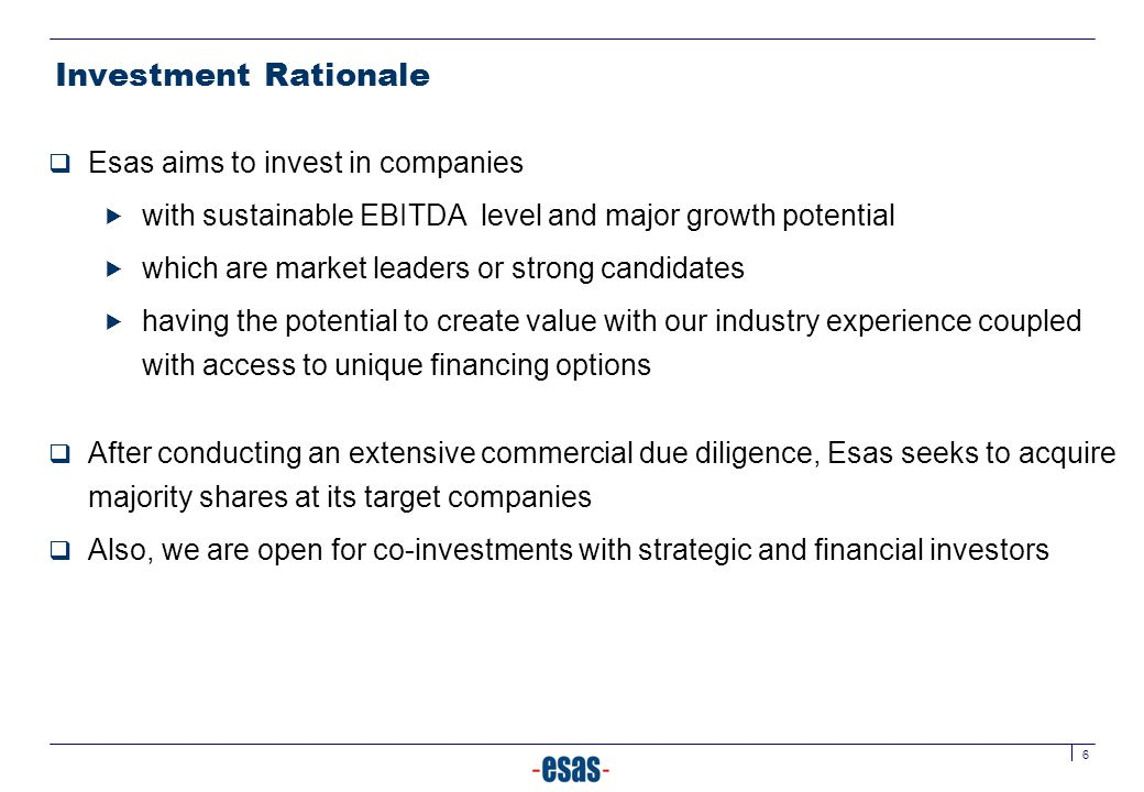 Investment Rationale Esas aims to invest in companies