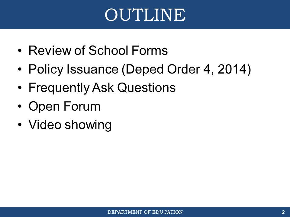 OUTLINE Review of School Forms Policy Issuance (Deped Order 4, 2014)