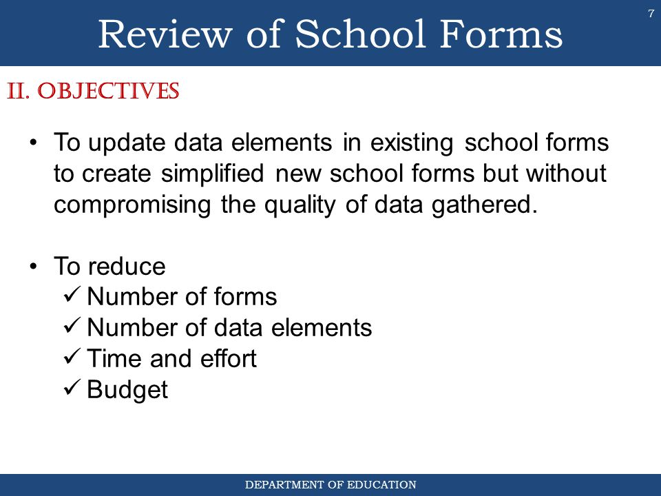 Review of School Forms II. OBJECTIVES.