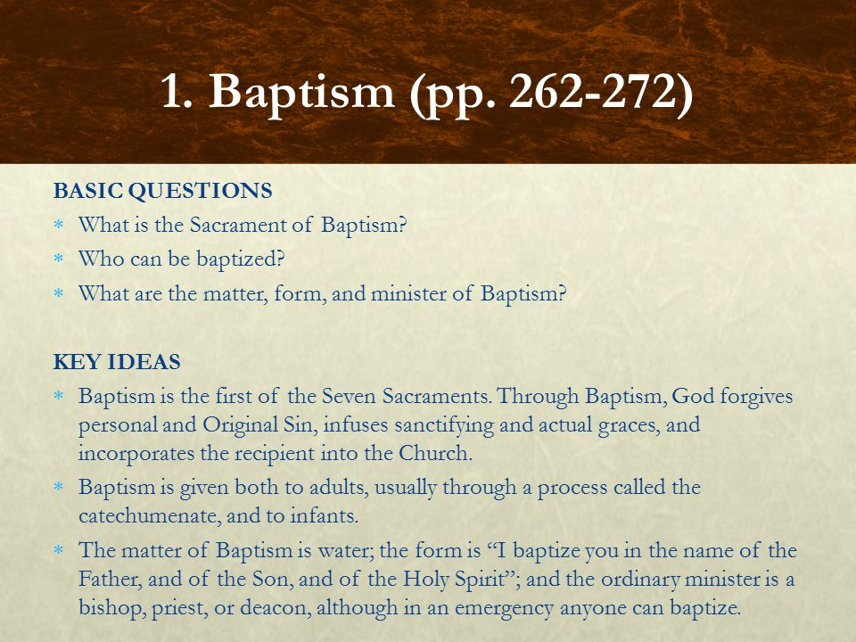 1. Baptism (pp. 262-272) BASIC QUESTIONS