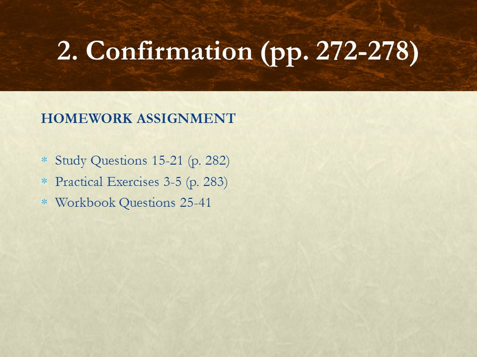 2. Confirmation (pp. 272-278) HOMEWORK ASSIGNMENT