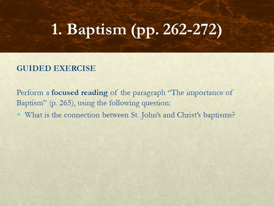 1. Baptism (pp. 262-272) GUIDED EXERCISE