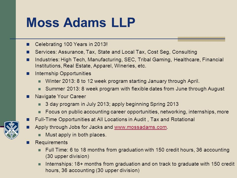 Moss Adams LLP Celebrating 100 Years in 2013!
