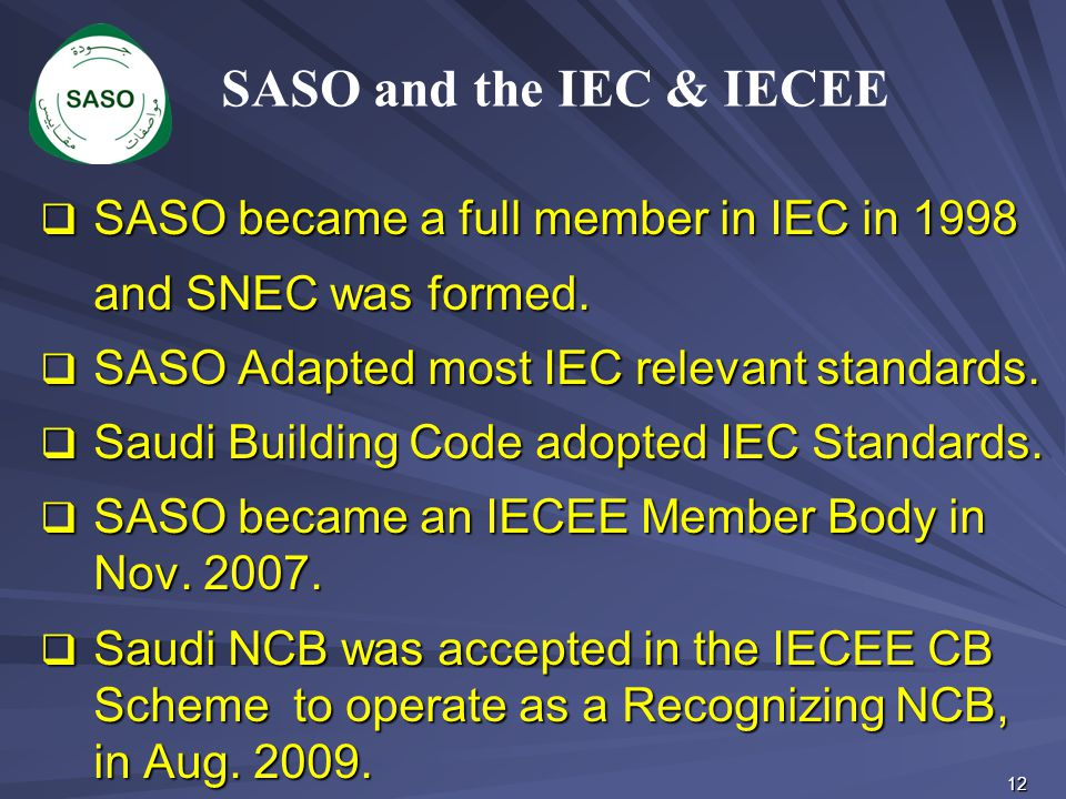 SASO and the IEC & IECEE SASO became a full member in IEC in 1998