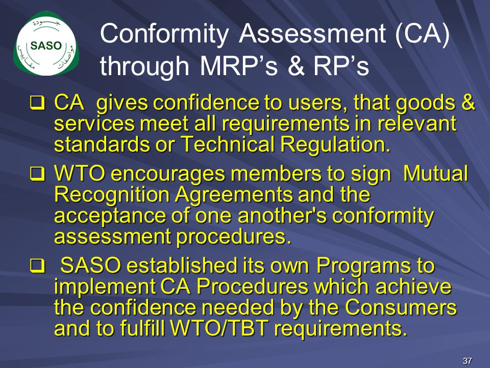 Conformity Assessment (CA) through MRP's & RP's