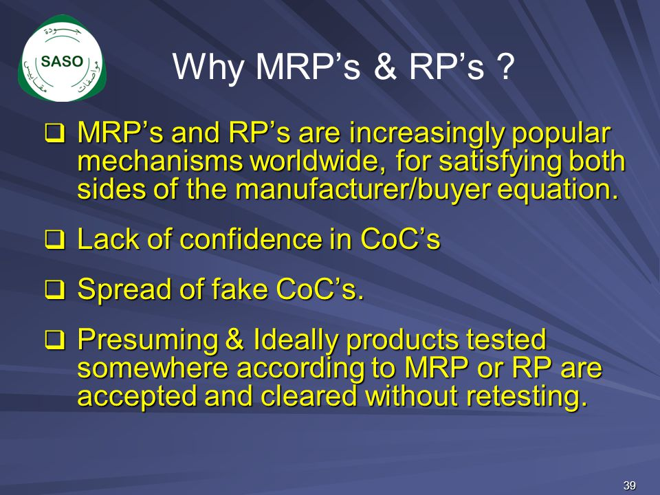 Why MRP's & RP's MRP's and RP's are increasingly popular mechanisms worldwide, for satisfying both sides of the manufacturer/buyer equation.
