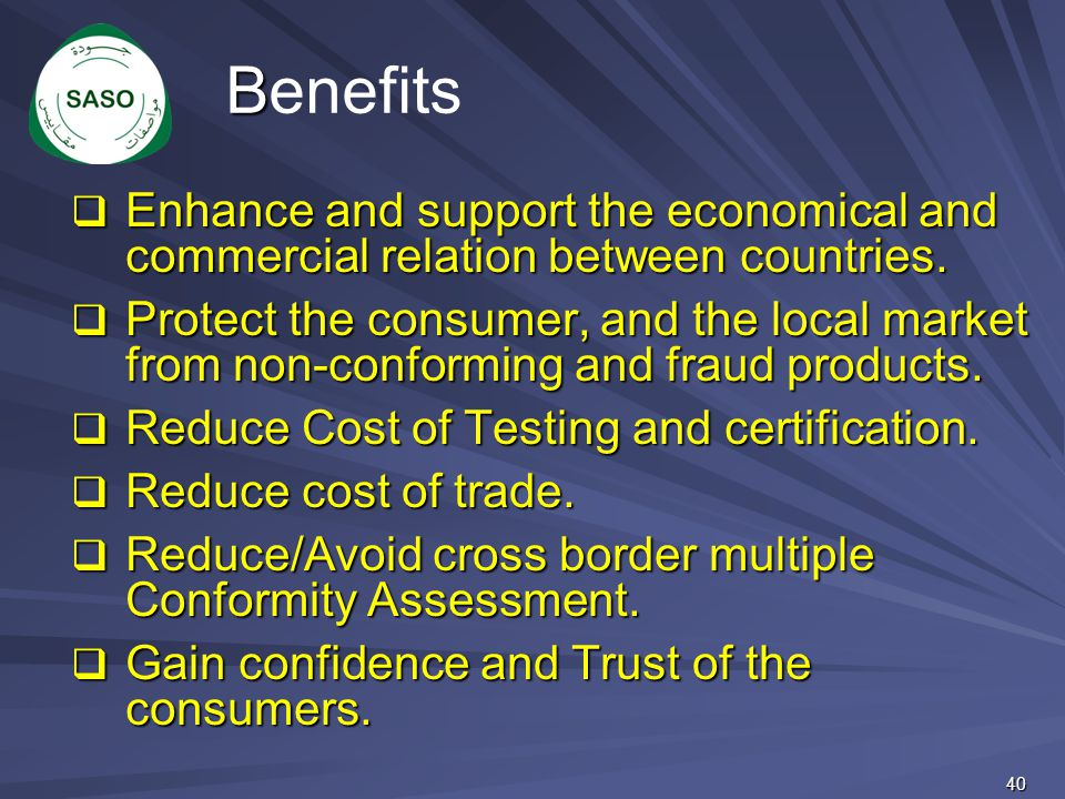 Benefits Enhance and support the economical and commercial relation between countries.