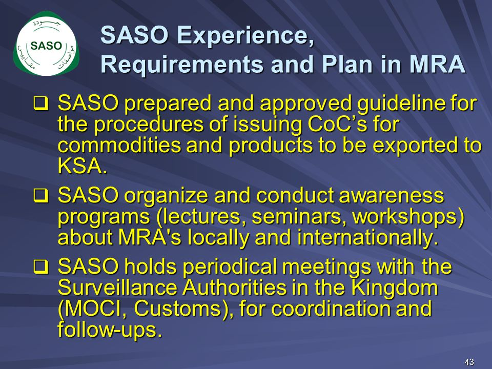 SASO Experience, Requirements and Plan in MRA