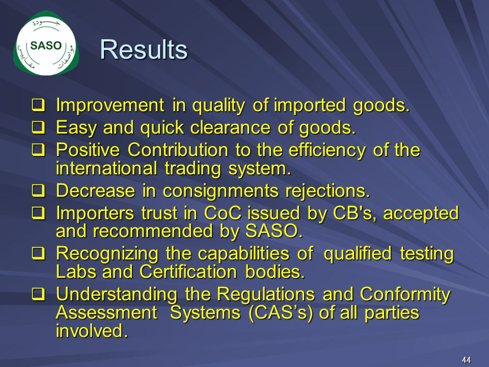 Results Improvement in quality of imported goods.