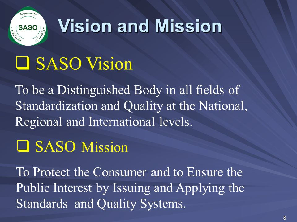 Vision and Mission SASO Vision SASO Mission