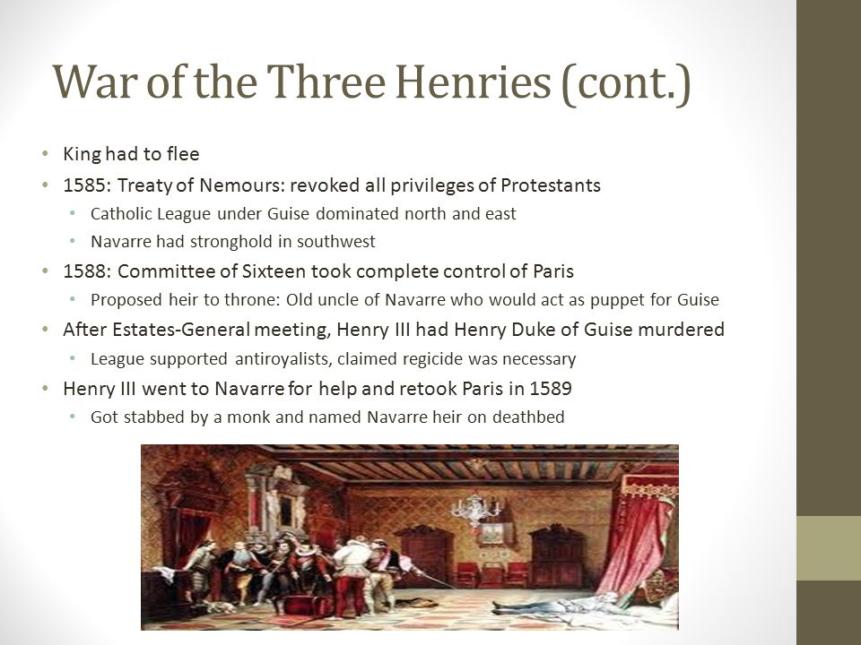 War of the Three Henries (cont.)