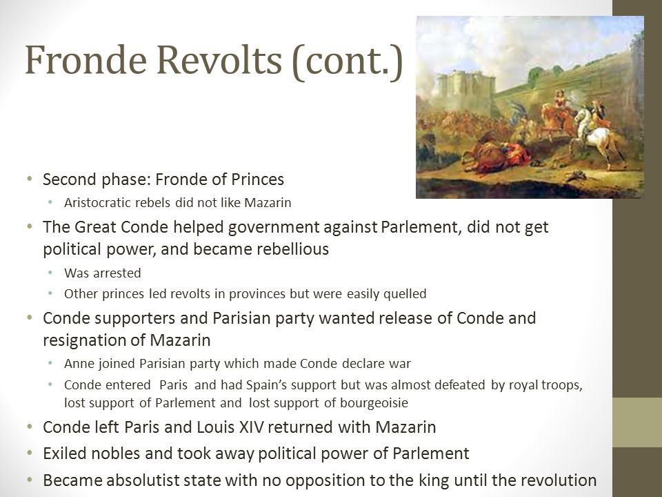 Fronde Revolts (cont.) Second phase: Fronde of Princes