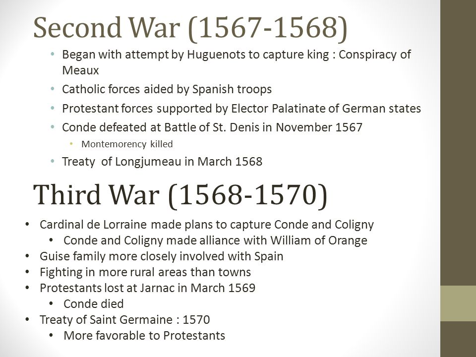 Second War (1567-1568) Third War (1568-1570)