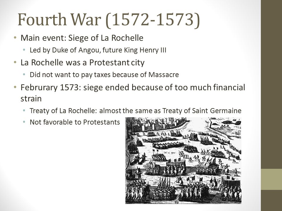 Fourth War (1572-1573) Main event: Siege of La Rochelle