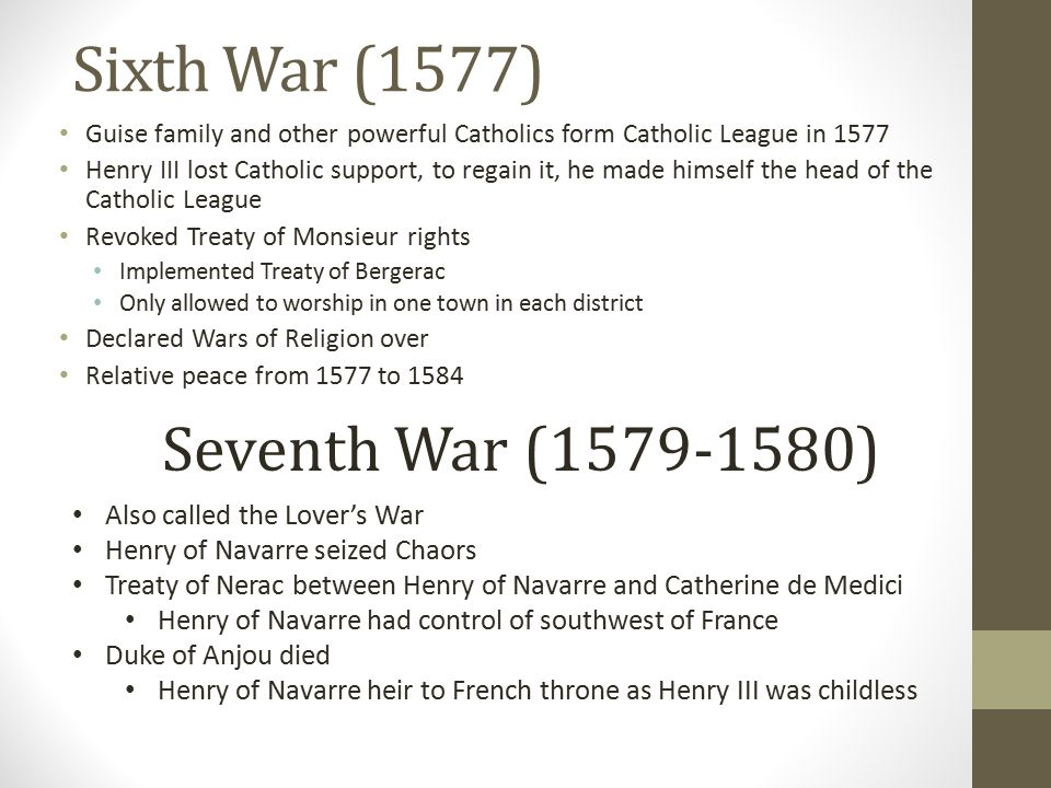 Sixth War (1577) Seventh War (1579-1580) Also called the Lover's War