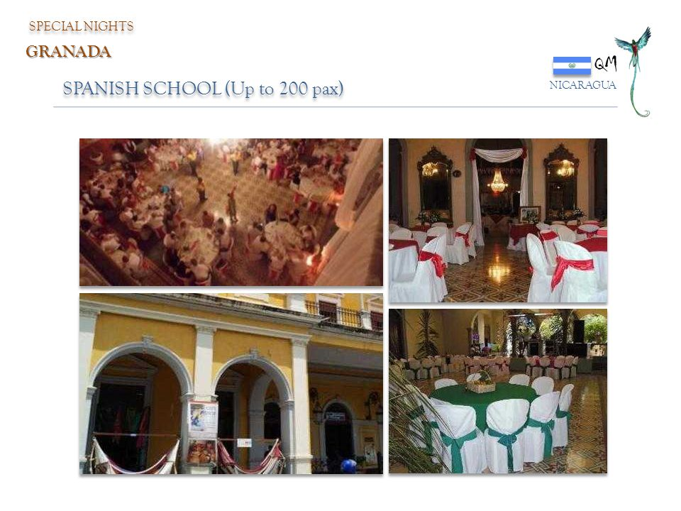 SPECIAL NIGHTS QM NICARAGUA GRANADA SPANISH SCHOOL (Up to 200 pax)