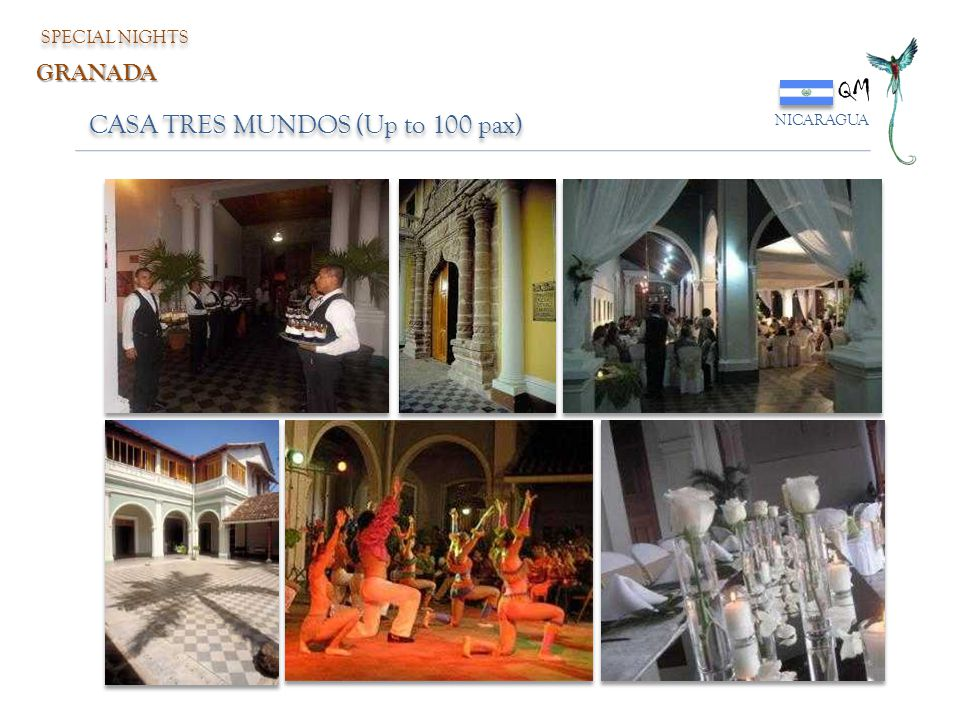 SPECIAL NIGHTS QM NICARAGUA GRANADA CASA TRES MUNDOS (Up to 100 pax)