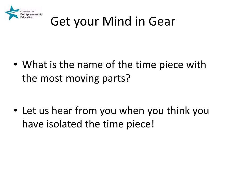 Get your Mind in Gear What is the name of the time piece with the most moving parts