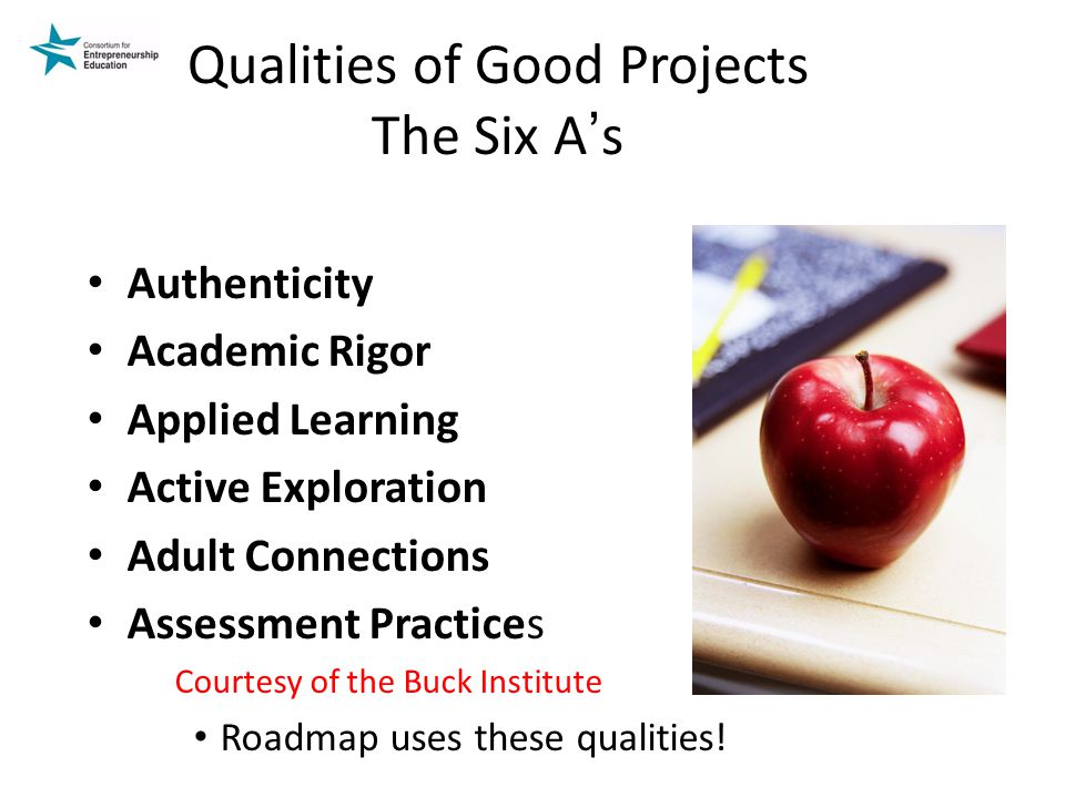 Qualities of Good Projects The Six A's