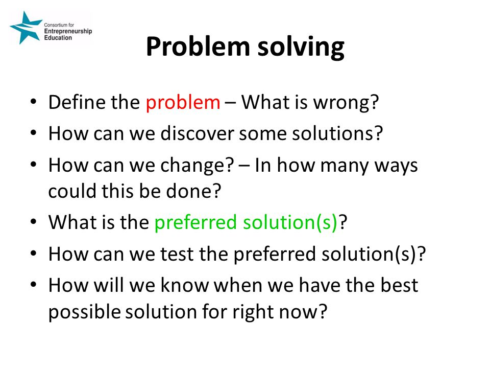 Problem solving Define the problem – What is wrong