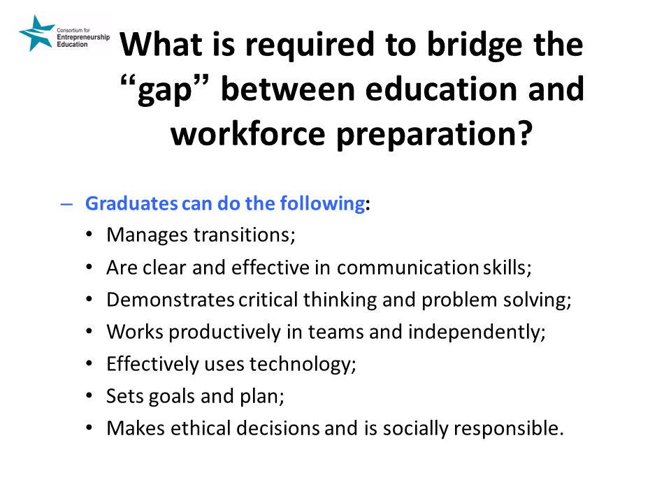 What is required to bridge the gap between education and workforce preparation
