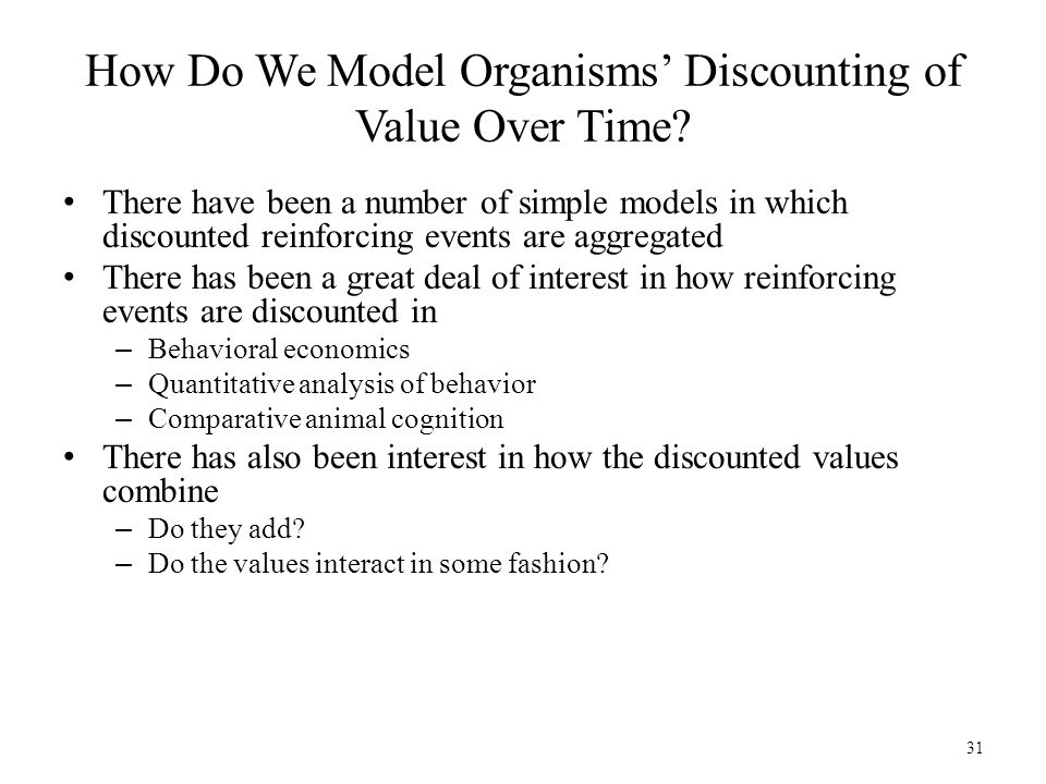 How Do We Model Organisms' Discounting of Value Over Time