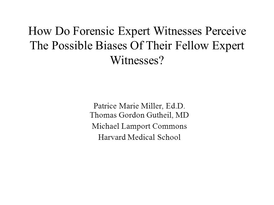 How Do Forensic Expert Witnesses Perceive The Possible Biases Of Their Fellow Expert Witnesses