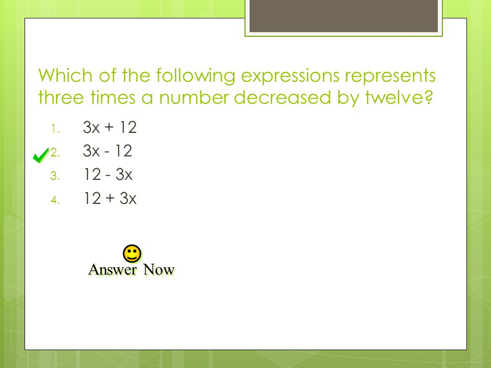 Which of the following expressions represents three times a number decreased by twelve
