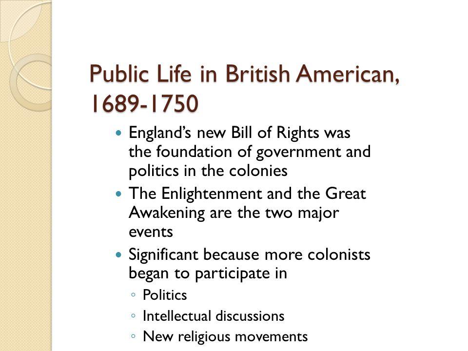 Public Life in British American, 1689-1750