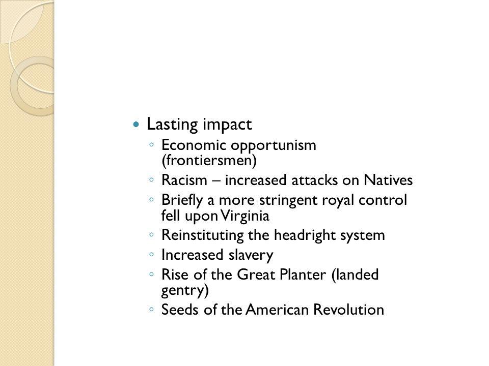 Lasting impact Economic opportunism (frontiersmen)