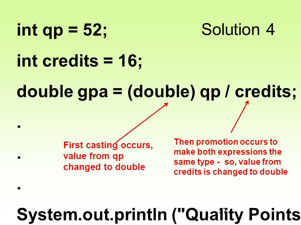 double gpa = (double) qp / credits; .