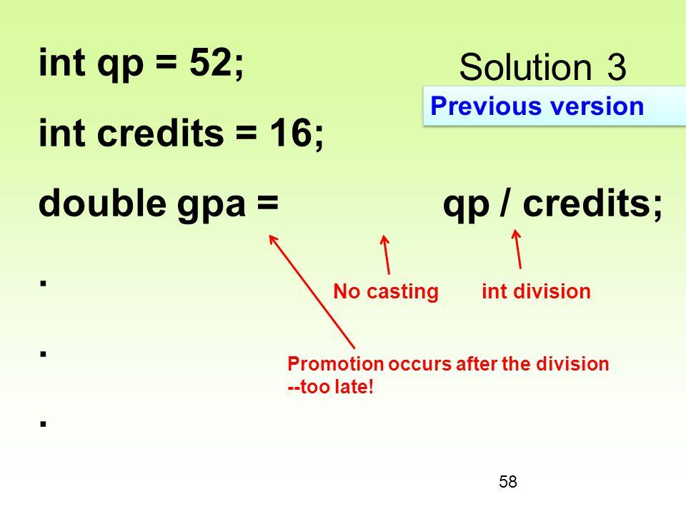 double gpa = qp / credits; .