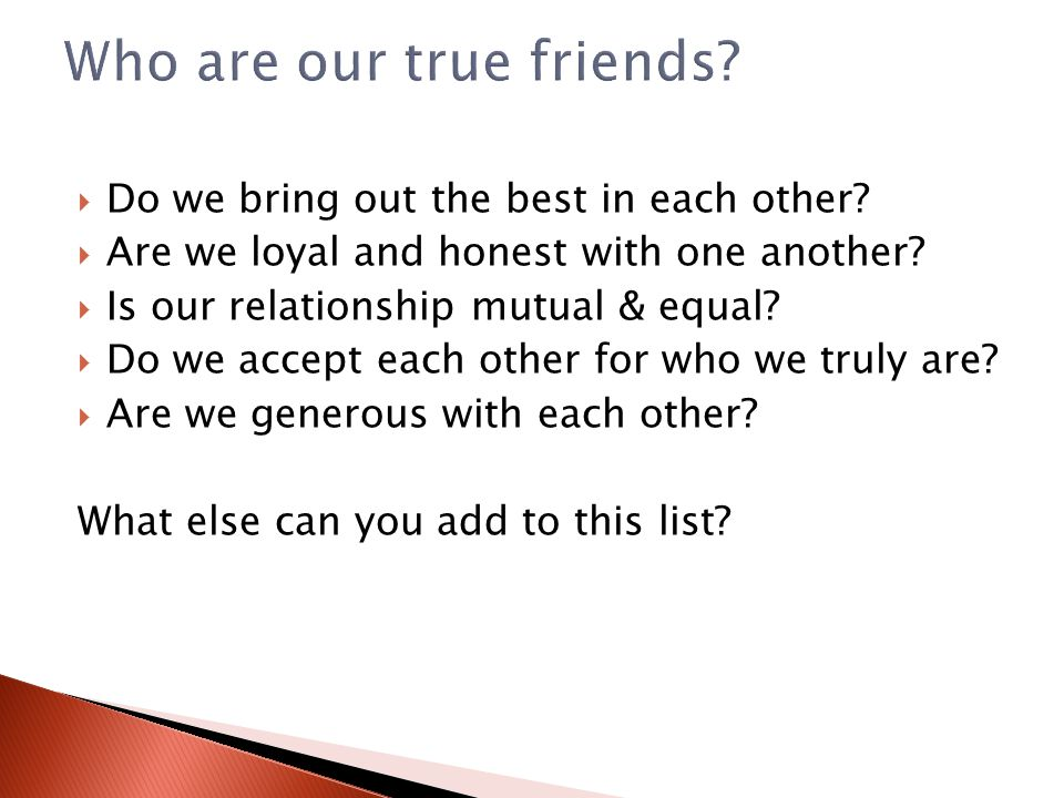 Who are our true friends