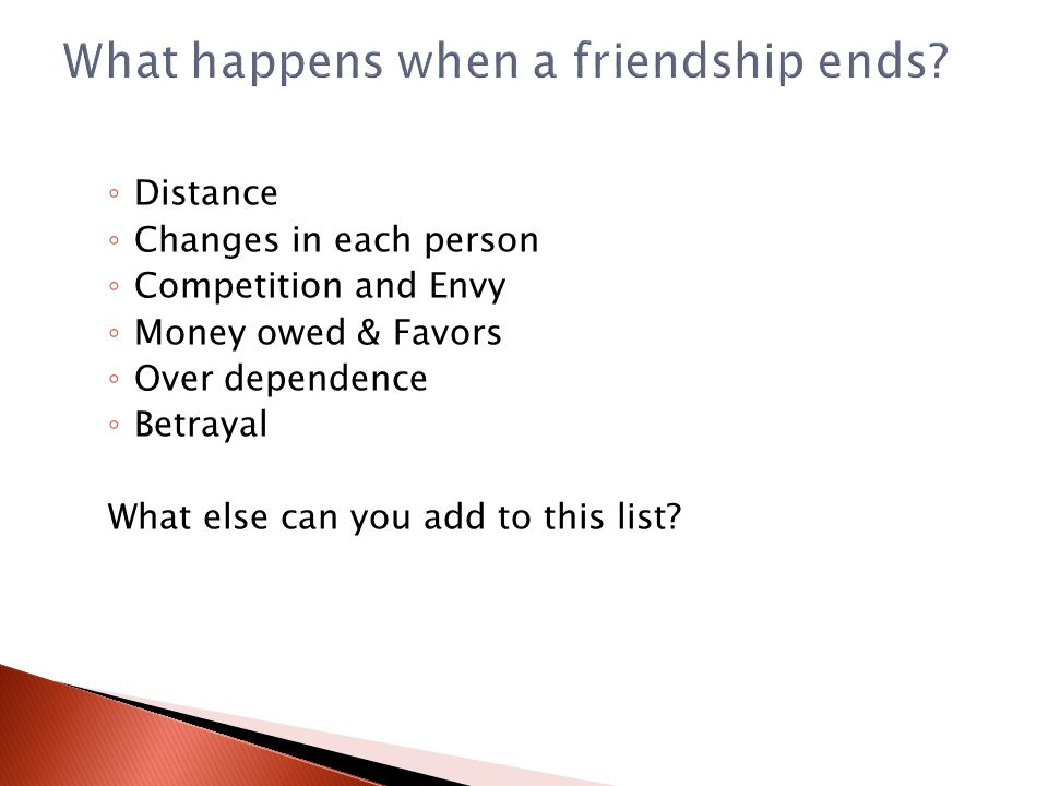 What happens when a friendship ends