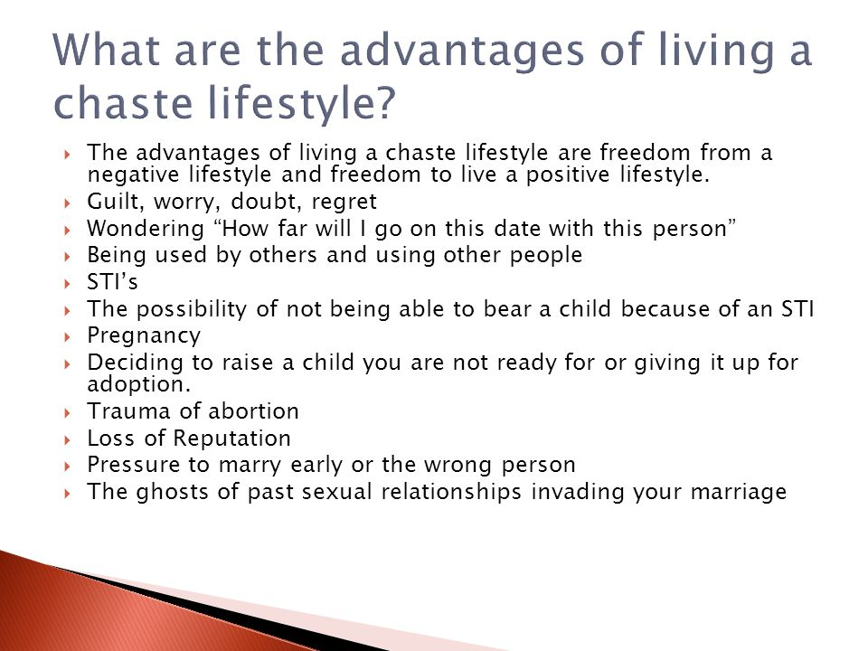 What are the advantages of living a chaste lifestyle