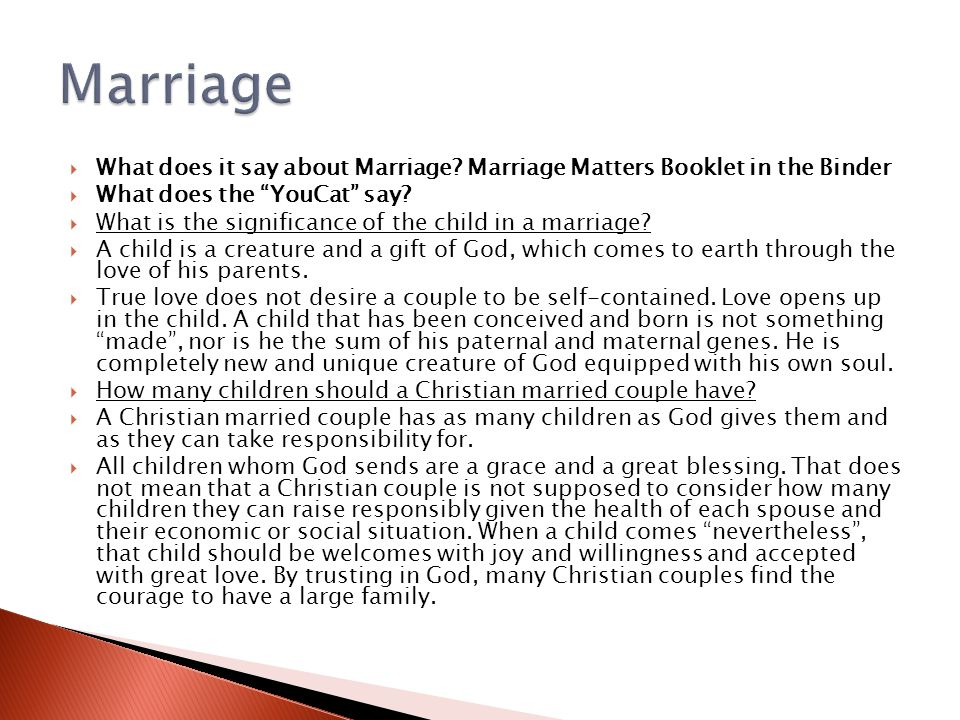 Marriage What does it say about Marriage Marriage Matters Booklet in the Binder. What does the YouCat say