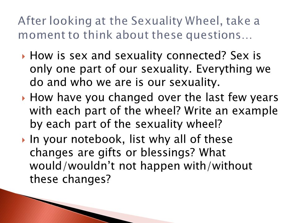 After looking at the Sexuality Wheel, take a moment to think about these questions…