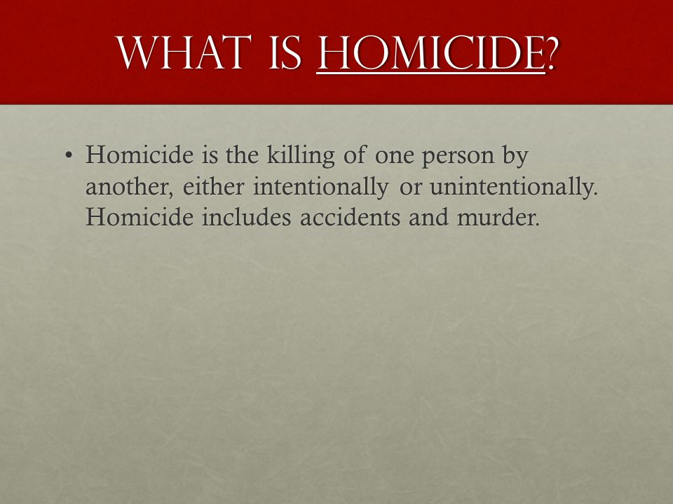 What is Homicide