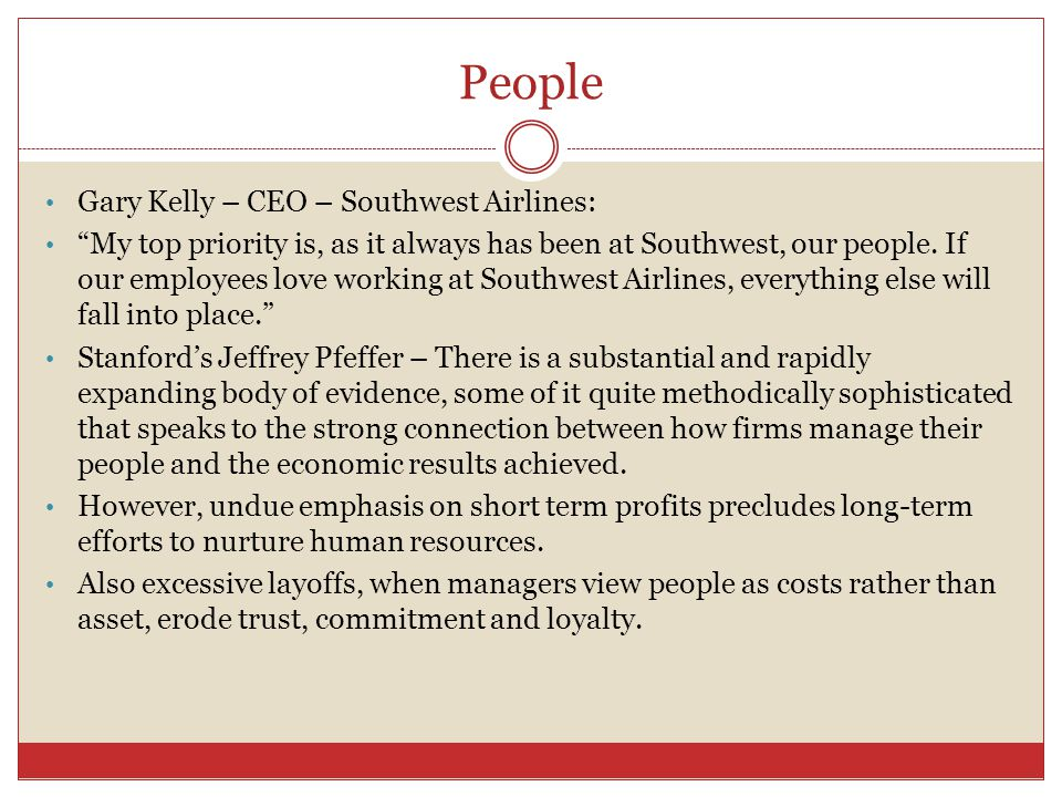 People Gary Kelly – CEO – Southwest Airlines: