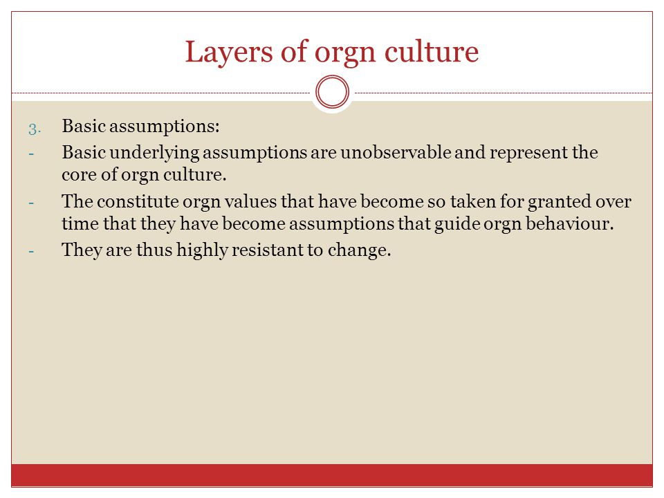 Layers of orgn culture Basic assumptions: