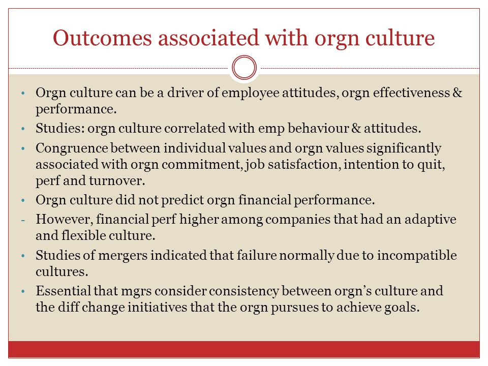 Outcomes associated with orgn culture