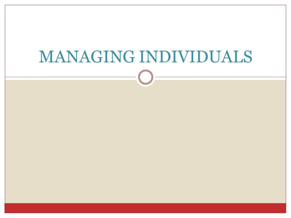 MANAGING INDIVIDUALS