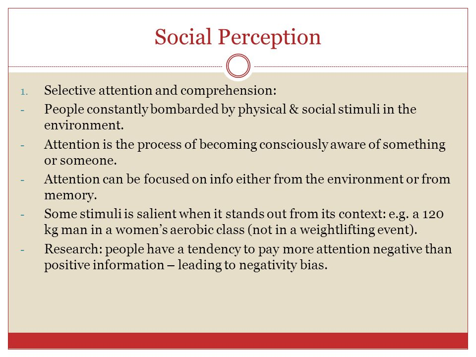 Social Perception Selective attention and comprehension:
