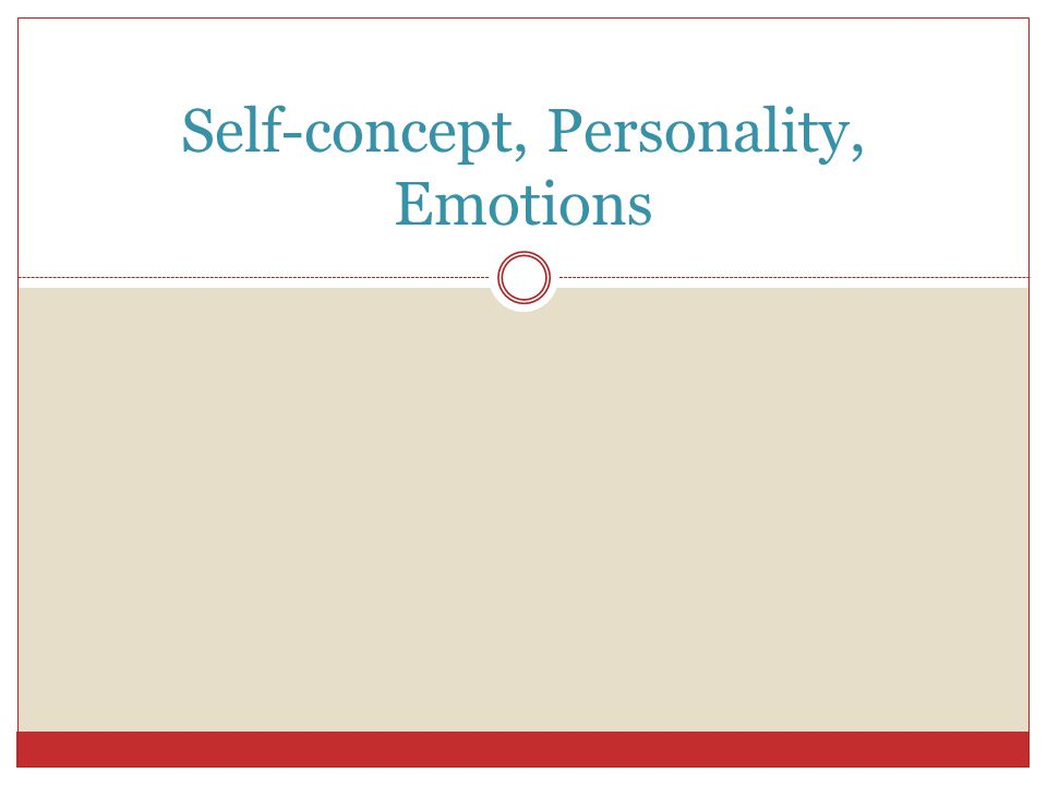 Self-concept, Personality, Emotions