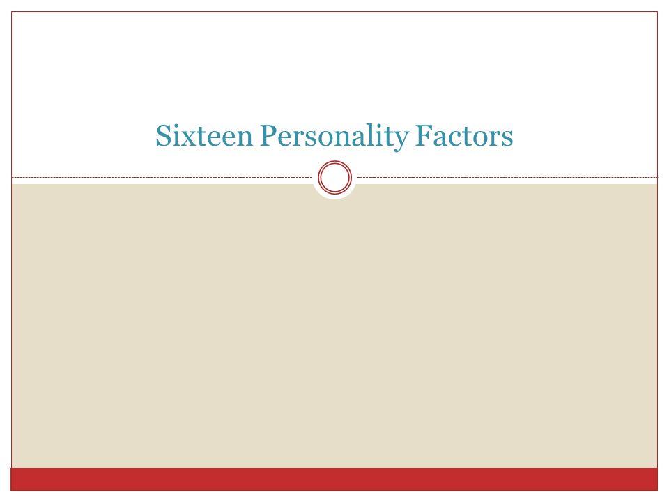 Sixteen Personality Factors
