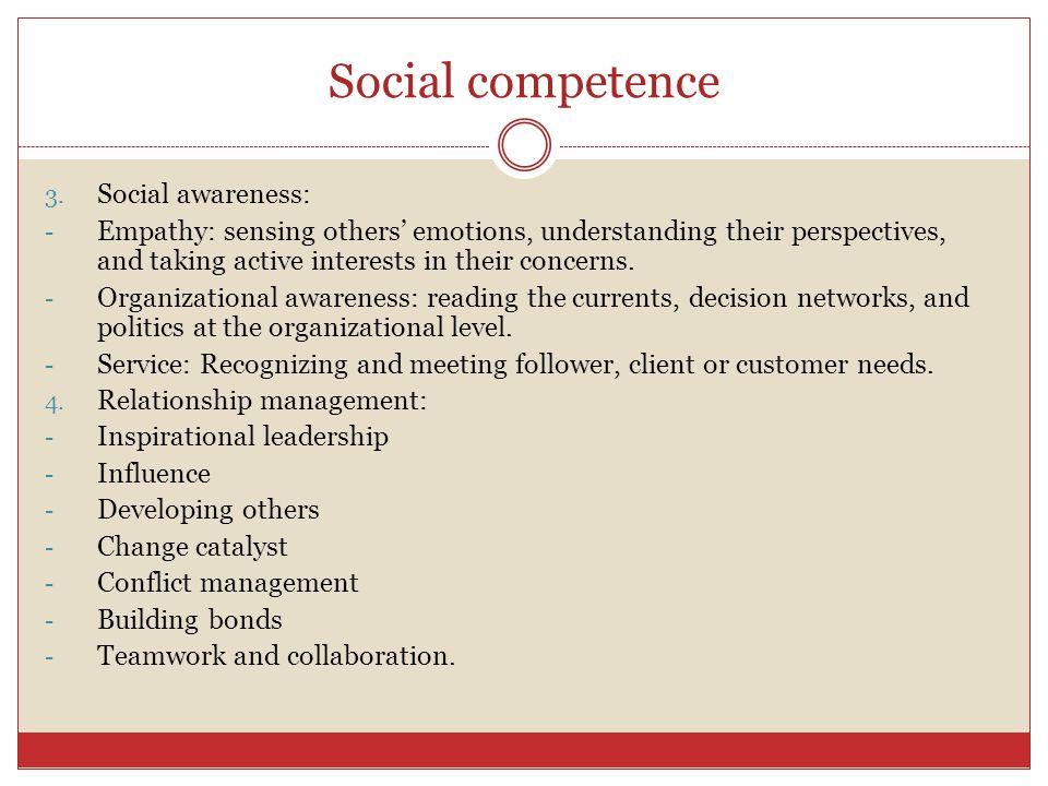 Social competence Social awareness: