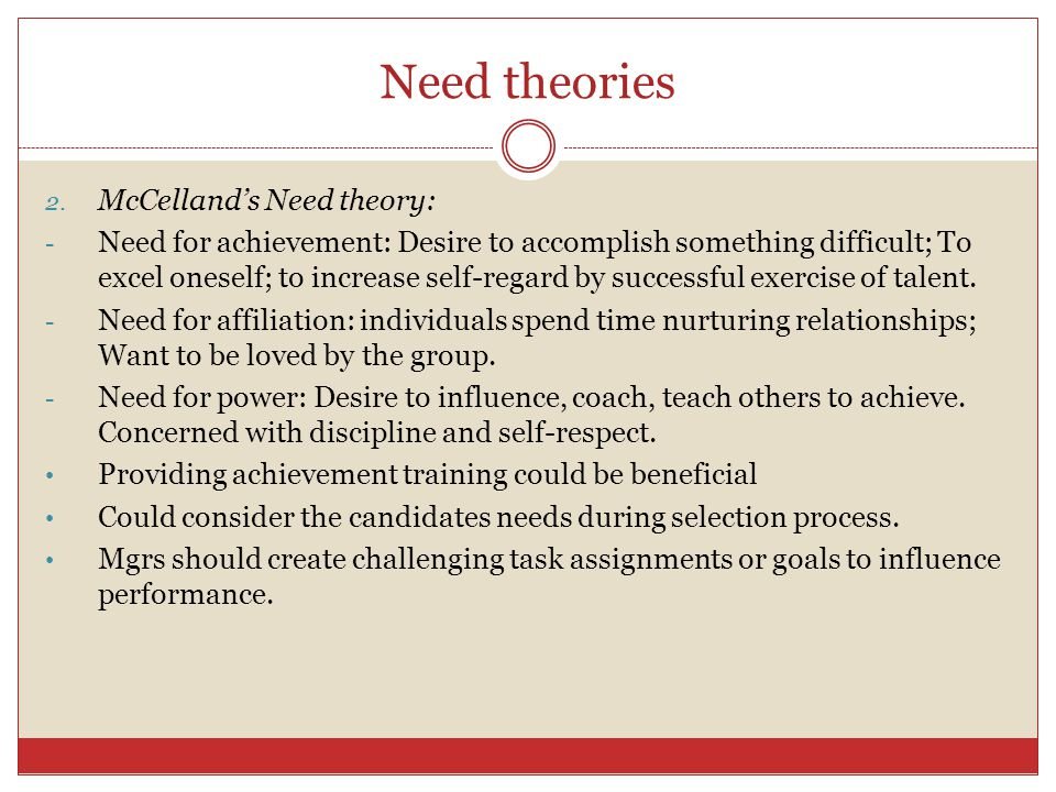 Need theories McCelland's Need theory: