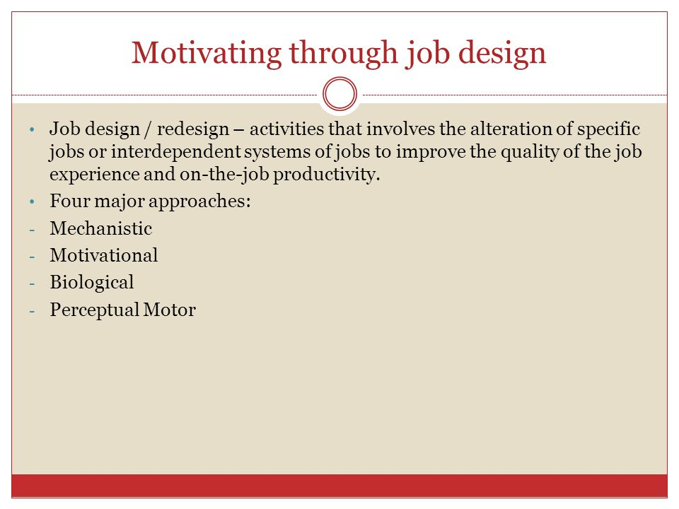 Motivating through job design