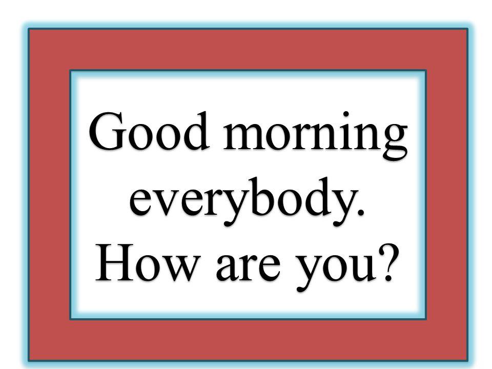 Good morning everybody.