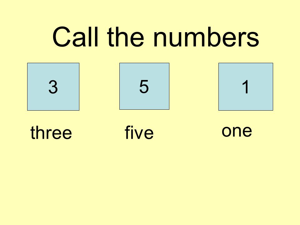 Call the numbers 3 5 1 one three five